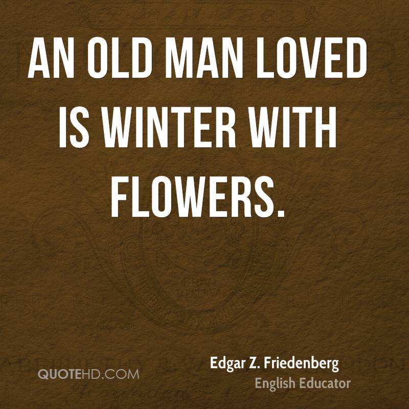 An old man loved is winter with flowers.
