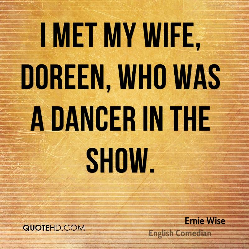 I met my wife, Doreen, who was a dancer in the show.