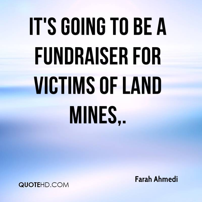 It's going to be a fundraiser for victims of land mines.