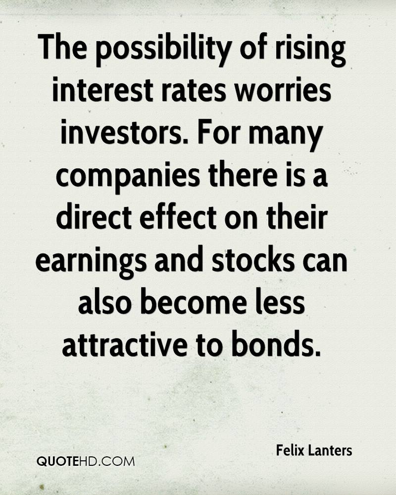 The possibility of rising interest rates worries investors. For many companies there is a direct effect on their earnings and stocks can also become less attractive to bonds.