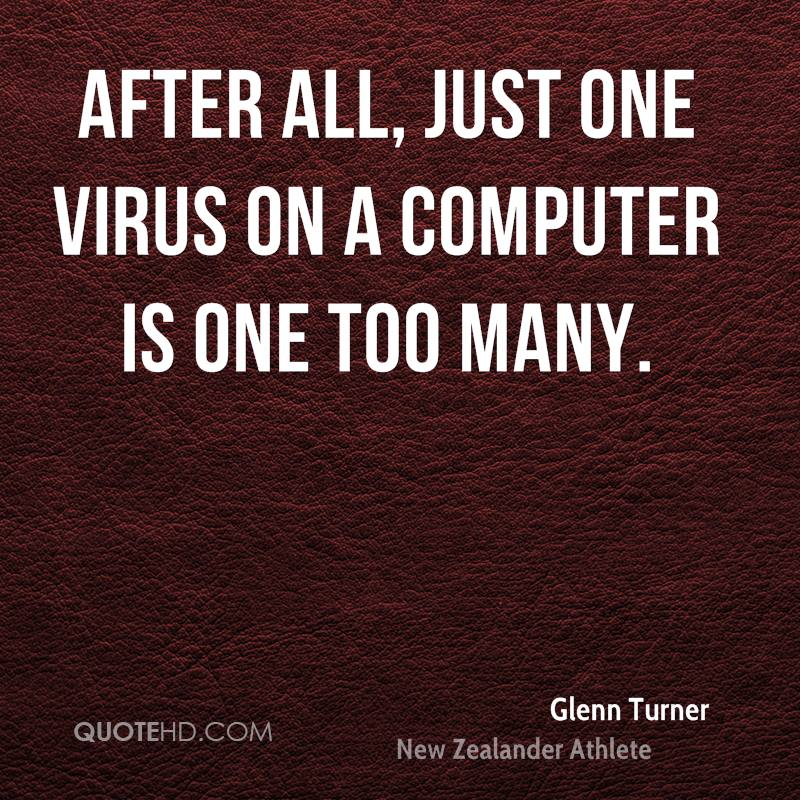 After all, just one virus on a computer is one too many.