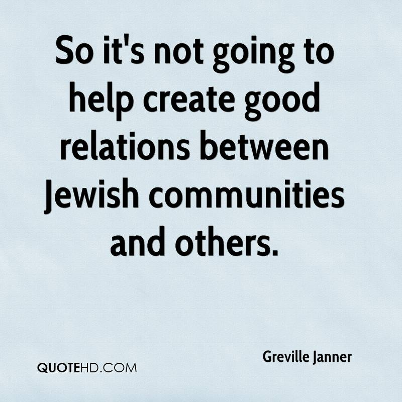 So it's not going to help create good relations between Jewish communities and others.