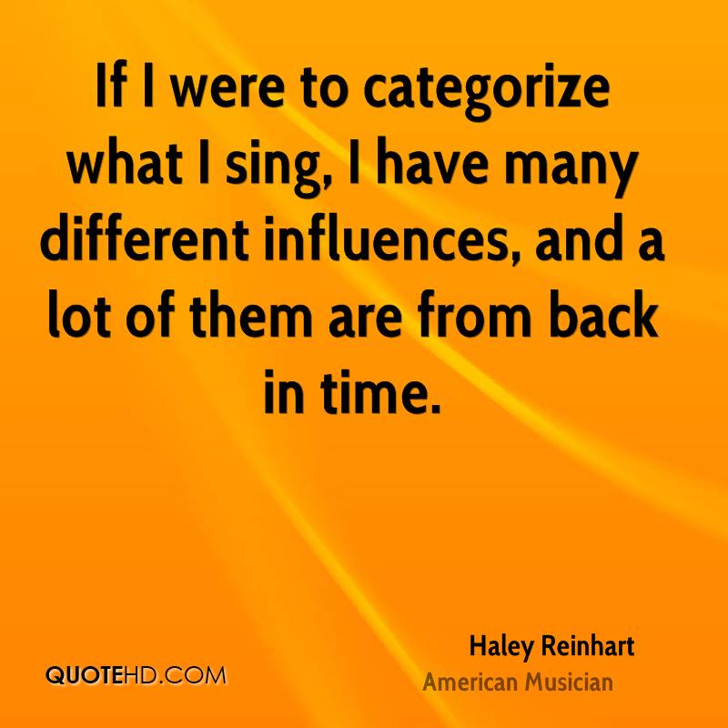 If I were to categorize what I sing, I have many different influences, and a lot of them are from back in time.