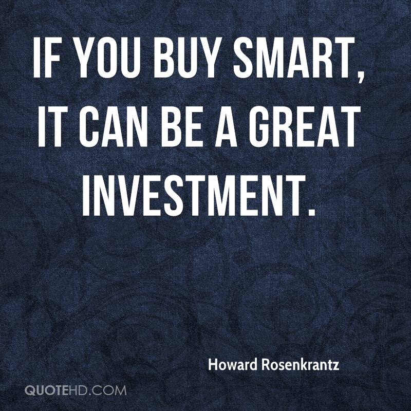 If you buy smart, it can be a great investment.