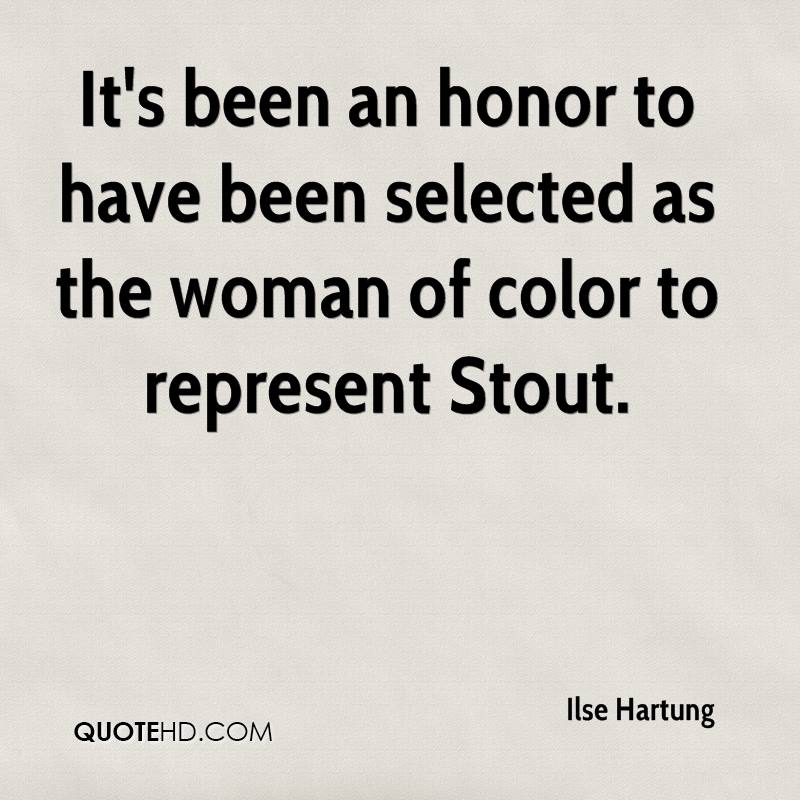 It's been an honor to have been selected as the woman of color to represent Stout.