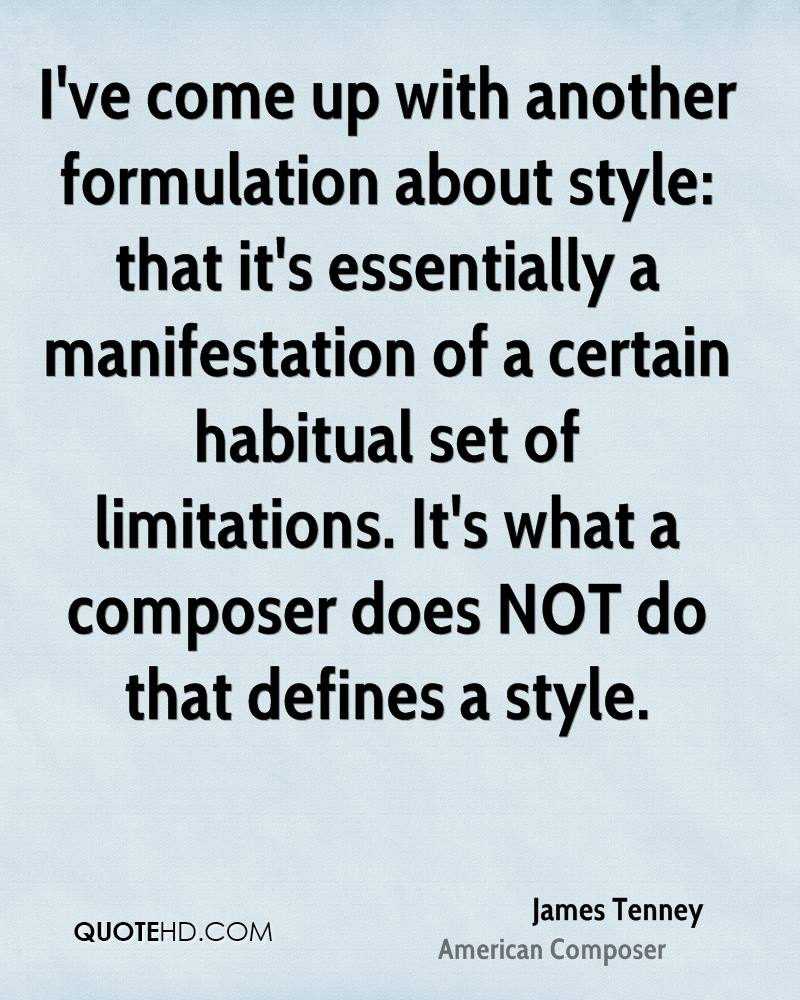 I've come up with another formulation about style: that it's essentially a manifestation of a certain habitual set of limitations. It's what a composer does NOT do that defines a style.
