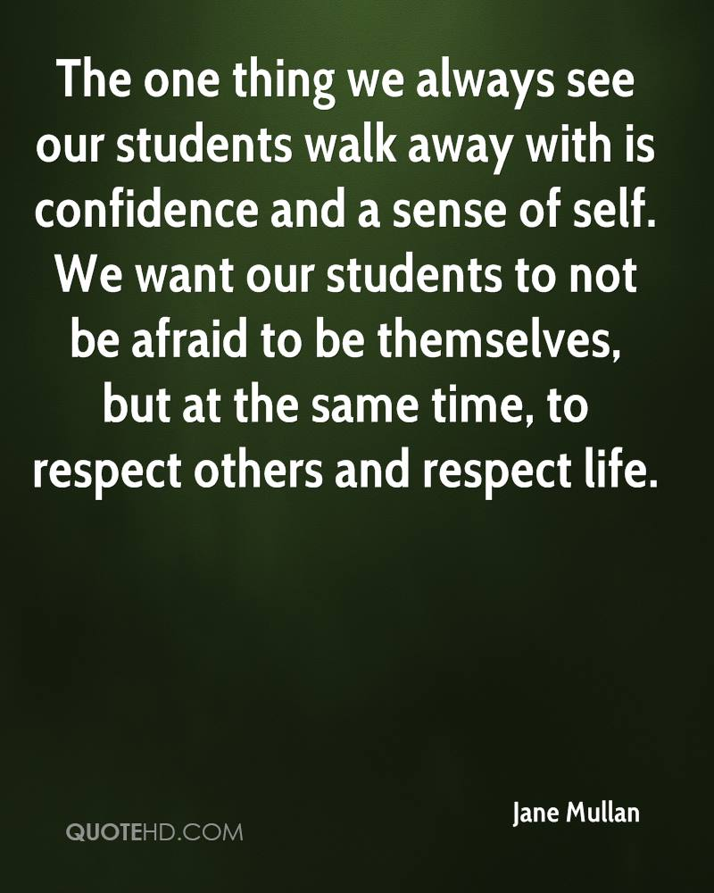 The one thing we always see our students walk away with is confidence and a sense of self. We want our students to not be afraid to be themselves, but at the same time, to respect others and respect life.