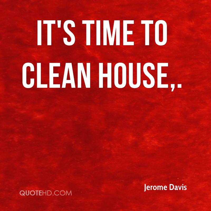 Time To Clean House Quotes Quotesgram