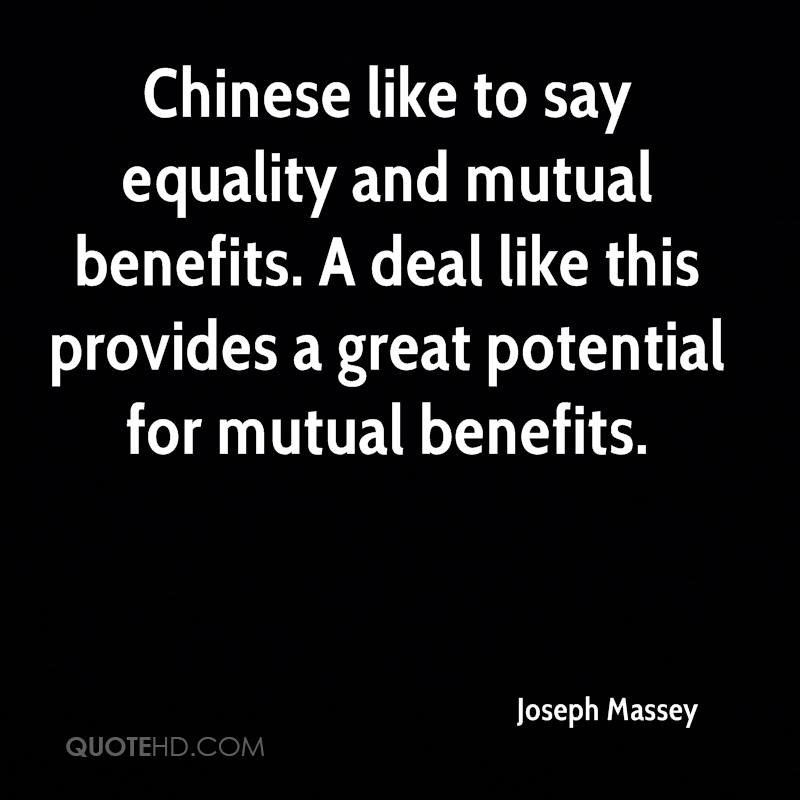 Chinese like to say equality and mutual benefits. A deal like this provides a great potential for mutual benefits.