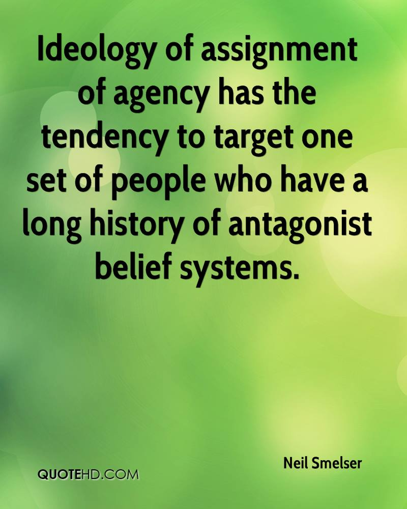 Ideology of assignment of agency has the tendency to target one set of people who have a long history of antagonist belief systems.
