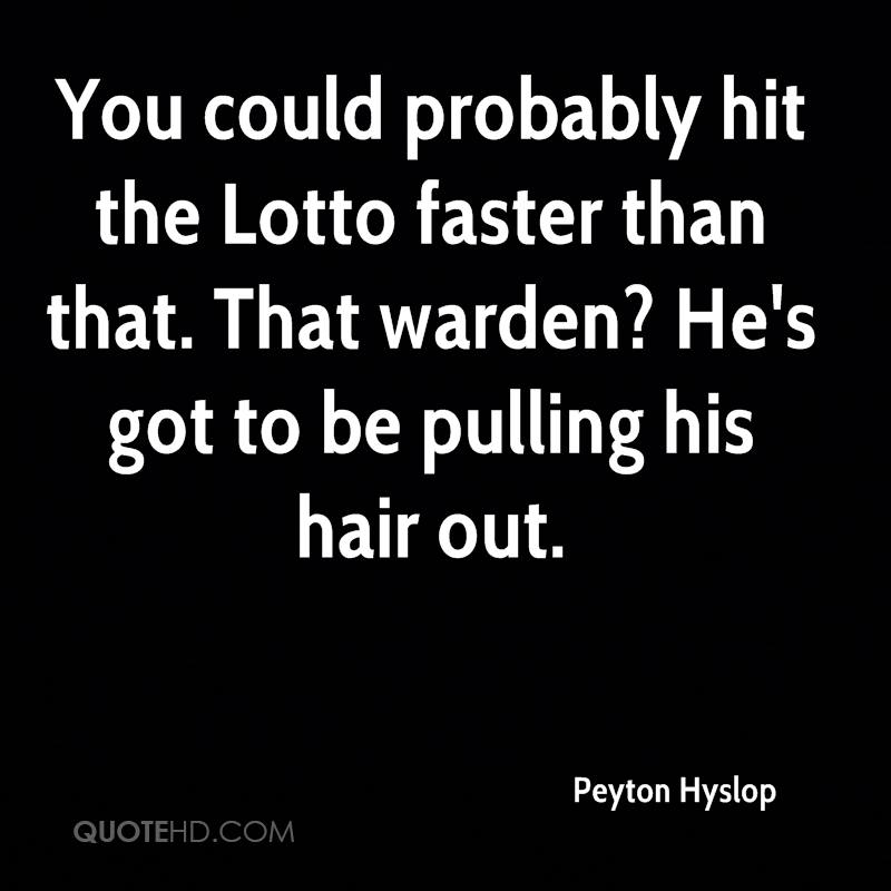 You could probably hit the Lotto faster than that. That warden? He's got to be pulling his hair out.