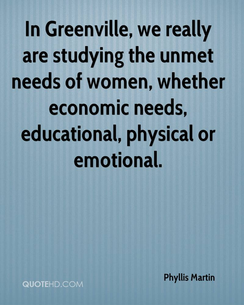 In Greenville, we really are studying the unmet needs of women, whether economic needs, educational, physical or emotional.