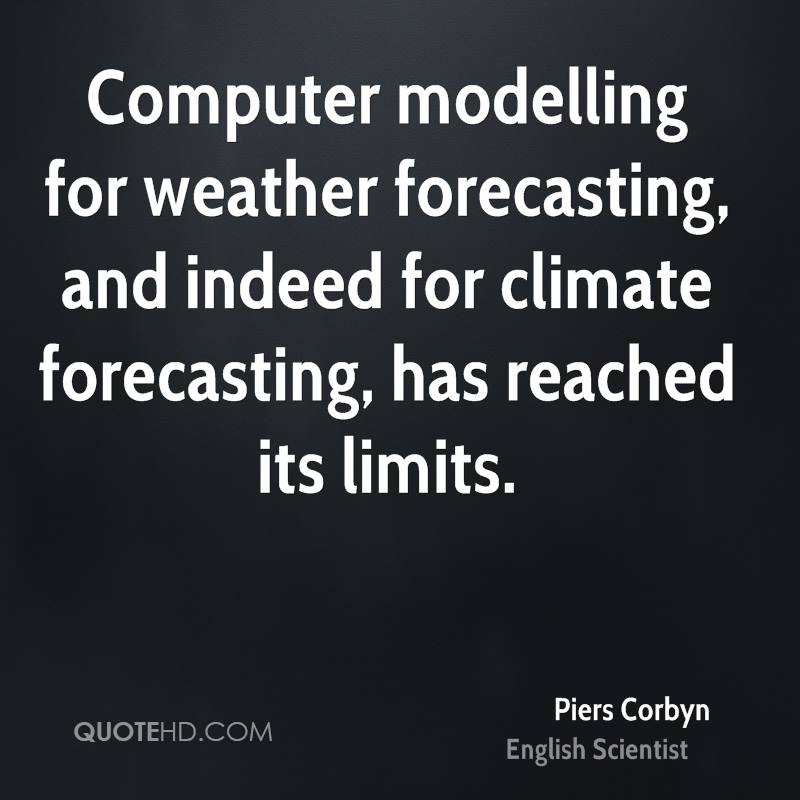 Computer modelling for weather forecasting, and indeed for climate forecasting, has reached its limits.