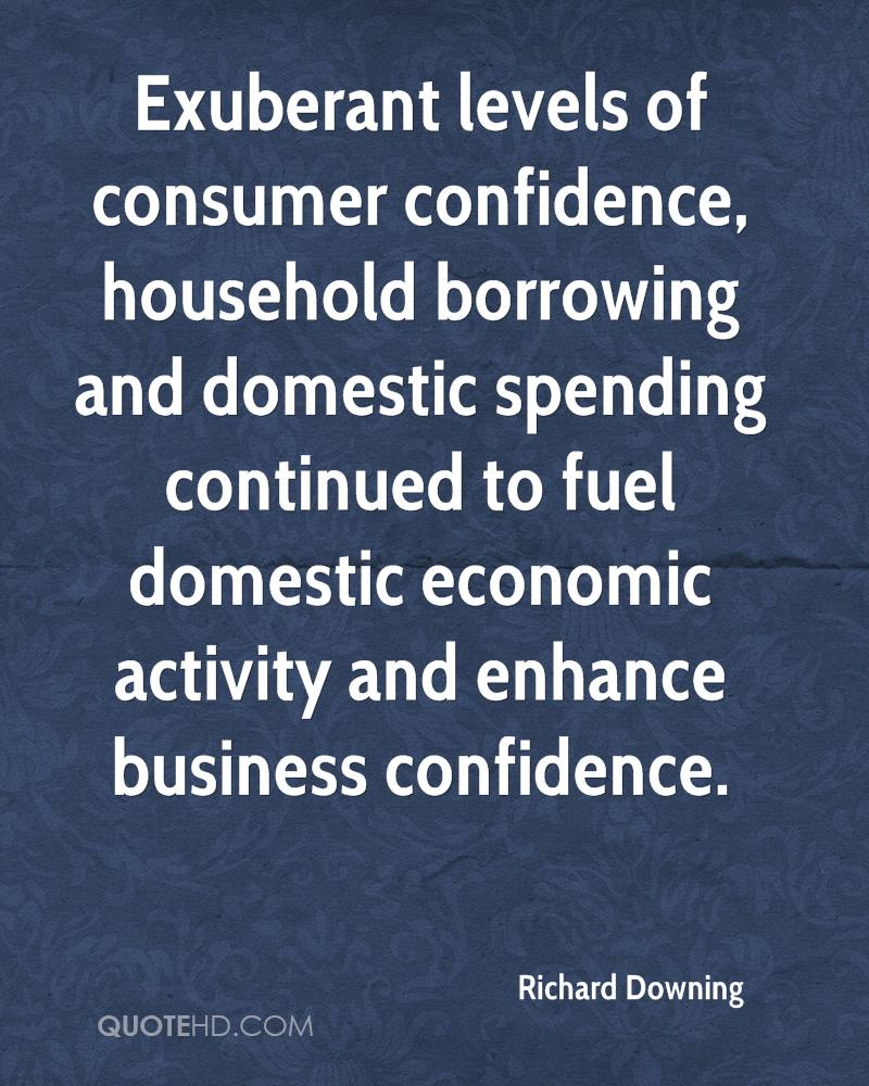 Exuberant levels of consumer confidence, household borrowing and domestic spending continued to fuel domestic economic activity and enhance business confidence.