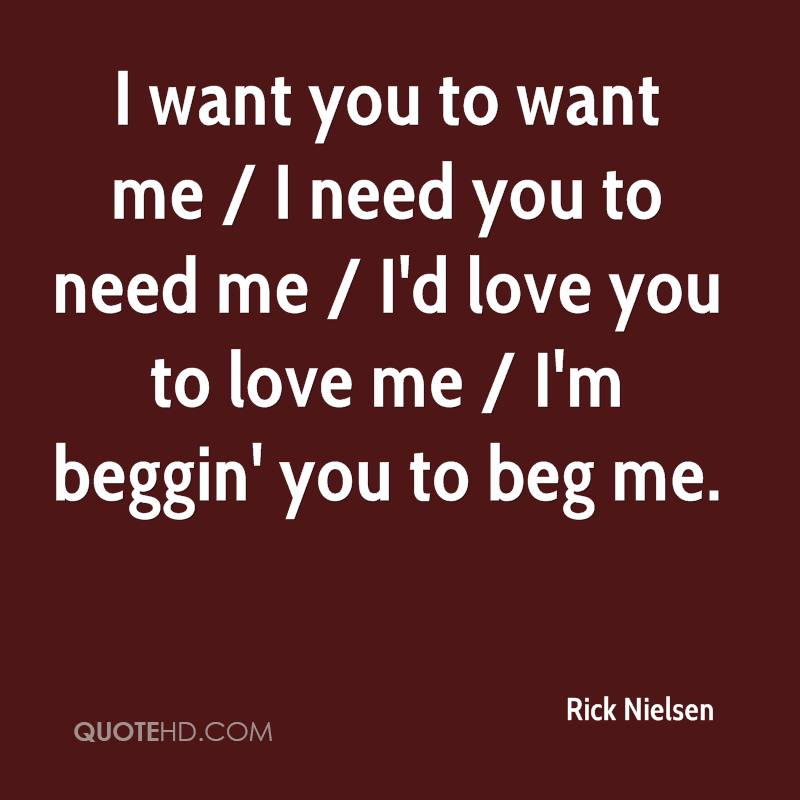 I Want You Quotes Love: I Want You To Want Me Quotes. QuotesGram