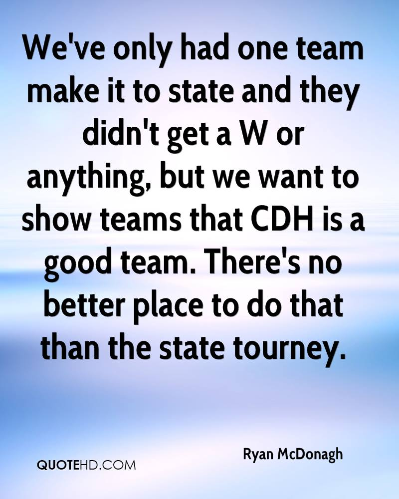 ryan mcdonagh quotes quotehd we ve only had one team make it to state and they didn t