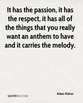 It has the passion, it has the respect, it has all of the things that you really want an anthem to have and it carries the melody.