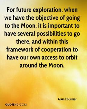 Alain Fournier - For future exploration, when we have the objective of going to the Moon, it is important to have several possibilities to go there, and within this framework of cooperation to have our own access to orbit around the Moon.