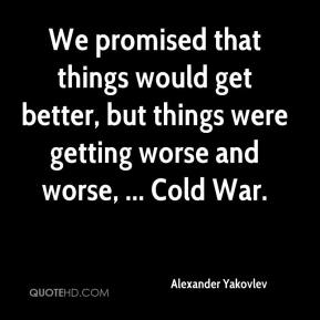 Alexander Yakovlev - We promised that things would get better, but things were getting worse and worse, ... Cold War.
