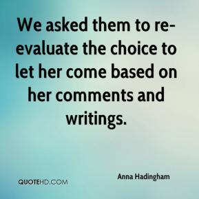 Anna Hadingham - We asked them to re-evaluate the choice to let her come based on her comments and writings.