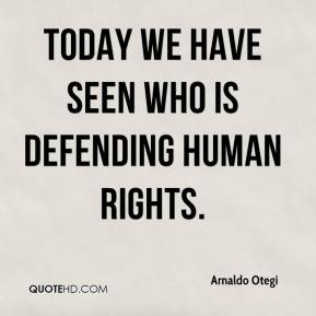 Today we have seen who is defending human rights.