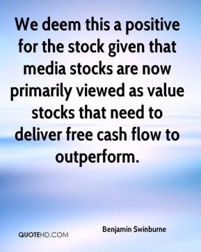 Benjamin Swinburne - We deem this a positive for the stock given that media stocks are now primarily viewed as value stocks that need to deliver free cash flow to outperform.
