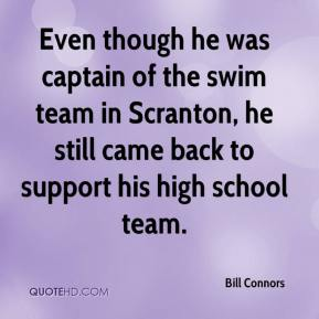 Bill Connors - Even though he was captain of the swim team in Scranton, he still came back to support his high school team.