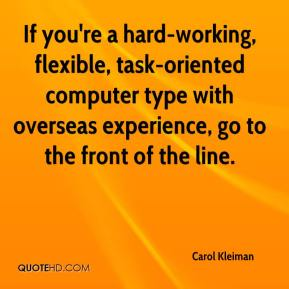 Carol Kleiman - If you're a hard-working, flexible, task-oriented computer type with overseas experience, go to the front of the line.