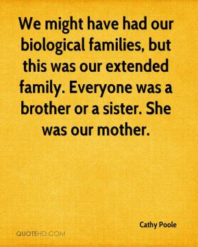 Cathy Poole - We might have had our biological families, but this was our extended family. Everyone was a brother or a sister. She was our mother.
