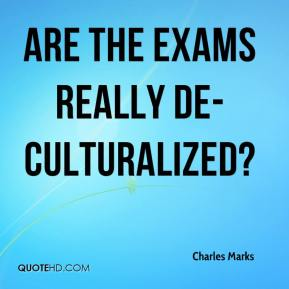 Are the exams really de-culturalized?