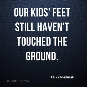 Our kids' feet still haven't touched the ground.