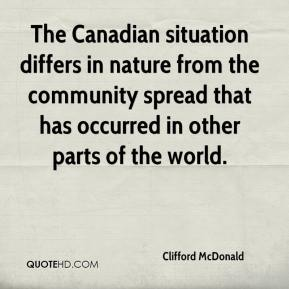 Clifford McDonald - The Canadian situation differs in nature from the community spread that has occurred in other parts of the world.