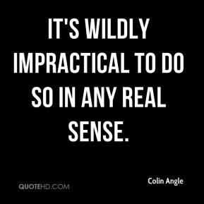 It's wildly impractical to do so in any real sense.