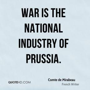 War is the national industry of Prussia.