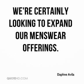 We're certainly looking to expand our menswear offerings.