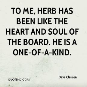 Dave Clausen - To me, Herb has been like the heart and soul of the board. He is a one-of-a-kind.