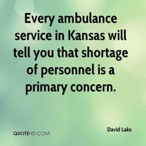 David Lake - Every ambulance service in Kansas will tell you that shortage of personnel is a primary concern.