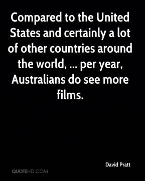 David Pratt - Compared to the United States and certainly a lot of other countries around the world, ... per year, Australians do see more films.