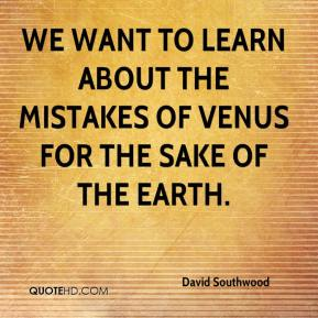 David Southwood - We want to learn about the mistakes of Venus for the sake of the Earth.
