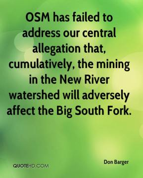 Don Barger - OSM has failed to address our central allegation that, cumulatively, the mining in the New River watershed will adversely affect the Big South Fork.