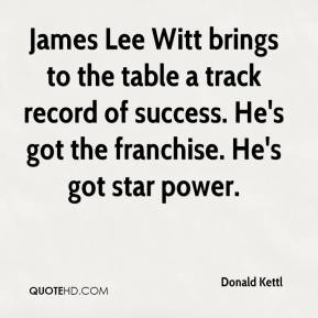 Donald Kettl - James Lee Witt brings to the table a track record of success. He's got the franchise. He's got star power.