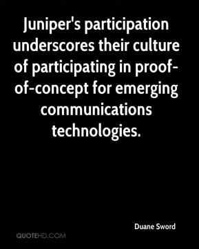 Juniper's participation underscores their culture of participating in proof-of-concept for emerging communications technologies.
