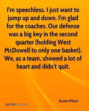 Dustin Wilson - I'm speechless. I just want to jump up and down. I'm glad for the coaches. Our defense was a big key in the second quarter (holding West McDowell to only one basket). We, as a team, showed a lot of heart and didn't quit.
