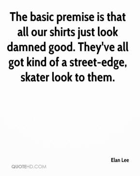 Elan Lee - The basic premise is that all our shirts just look damned good. They've all got kind of a street-edge, skater look to them.