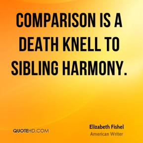Comparison is a death knell to sibling harmony.