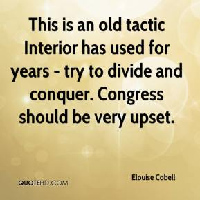 Elouise Cobell - This is an old tactic Interior has used for years - try to divide and conquer. Congress should be very upset.