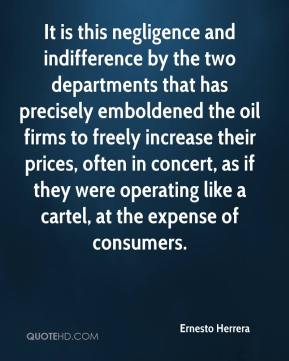 Ernesto Herrera - It is this negligence and indifference by the two departments that has precisely emboldened the oil firms to freely increase their prices, often in concert, as if they were operating like a cartel, at the expense of consumers.