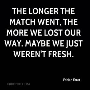 The longer the match went, the more we lost our way. Maybe we just weren't fresh.
