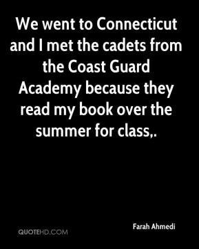 We went to Connecticut and I met the cadets from the Coast Guard Academy because they read my book over the summer for class.