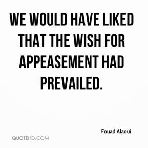 Fouad Alaoui - We would have liked that the wish for appeasement had prevailed.